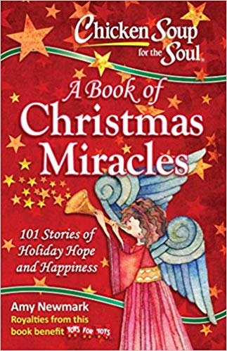 Chicken Soup for the Soul - A Book of Christmas Miracles - Amy Newmark