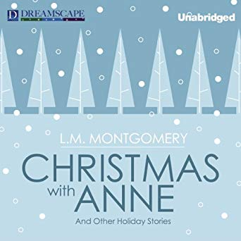 Christmas with Anne - L.M. Montgomery