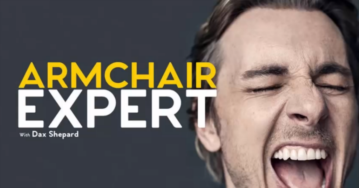 "5 Episodes of Dax Shepard's Podcast ""Armchair Expert"" to ..."