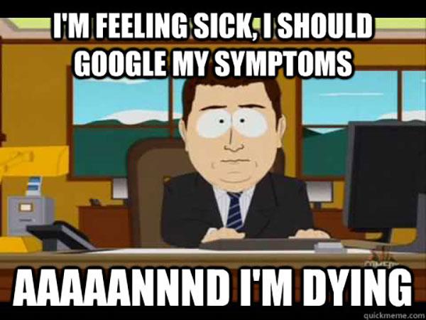 9-feeling-sick-google-my-symptoms-and-i'm-dying