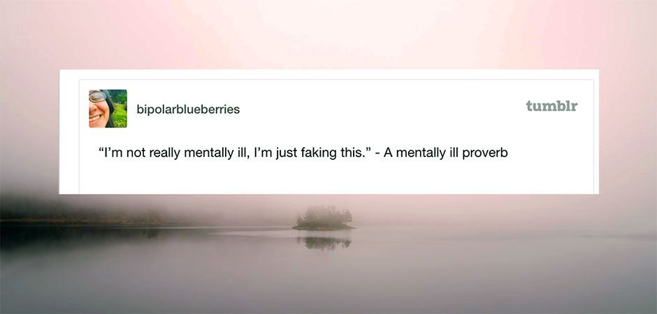17 Relatable Posts About Actually Living with a Mental Illness or Disorder