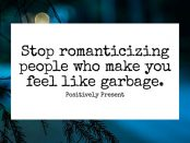 Stop-romanticizing-people-who-make-you-feel-like-garbage