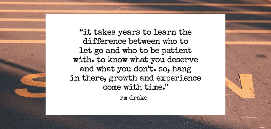 rm-drake-quote-growth-and-experience-come-with-time