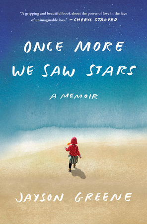 Once More We Saw Stars a memoir by Jayson Greene