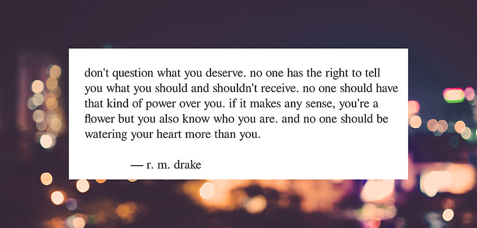 rm-drake-quote-don't-question-what-you-deserve