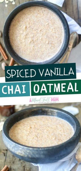 Spiced Vanilla Chai Oatmeal - A Mind Full Mom