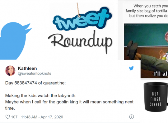 Tweet Roundup | This Week's Funniest Tweets About Parenting During Quarantine