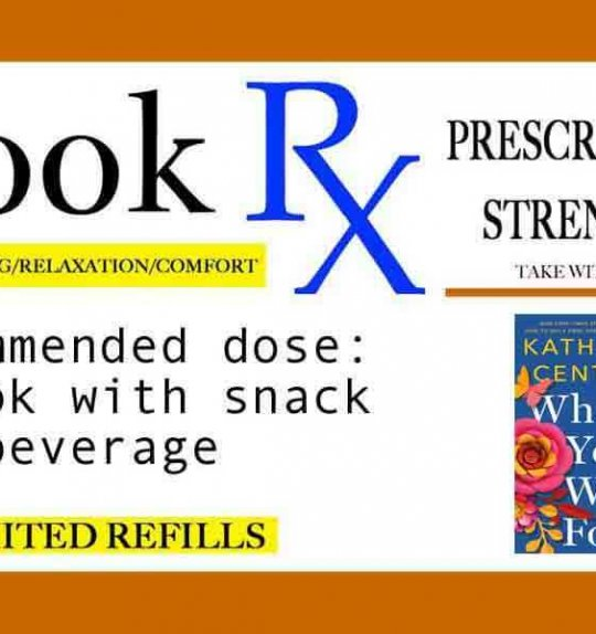 """Book Rx: Your Monthly Reading Prescription   """"What You Wish For"""" by Katherine Center"""