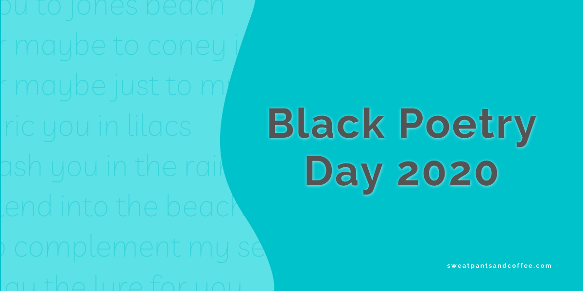 Black Poetry Day 2020 In the year 2020, everyone has mixed feelings, which means a person can feel sad and happy at the same time. black poetry day 2020